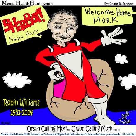 1464 Mental Health Humor by Chato Stewart RIP Robin Williams Shazbot
